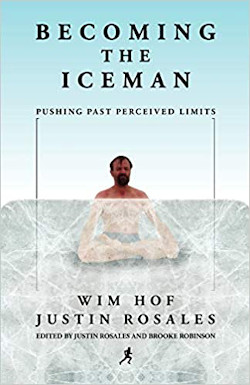 Wim Hof - Becoming the Iceman